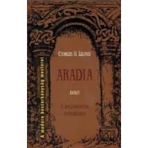 Charles G. Leland Aradia avagy A boszorkányok evangéliuma