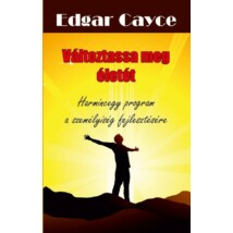 Edgar Cayce  Változtassa meg életét   Harmincegy program a személyiség fejlesztésére