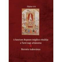 Eliphas Lévi A Sanctum Regnum mágikus rituáléja – Hermész tudománya