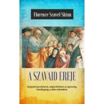Florence Scovel Shinn A szavaid ereje – Az élet csodája (A titok tanítói III.)