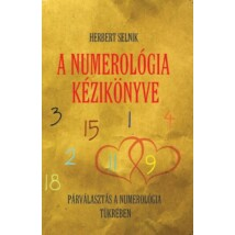 Herbert Selnik A numerológia kézikönyve – Párválasztás a numerológia tükrében