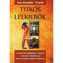 Karl Brandler-Pracht Titkos lelkierők A harmadik szem megnyitásától a telepátiáig
