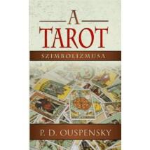 P. D. Ouspensky A Tarot szimbolizmusa - A TAROT az okkultizmus filozófiája képekben és számokban