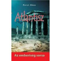 Peryt Shou Atlantisz – Az emberiség sorsa