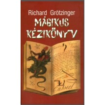 Richard Grötzinger Mágikus kézikönyv