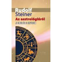 Rudolf Steiner Az asztrológiáról – Az ember és az Univerzum