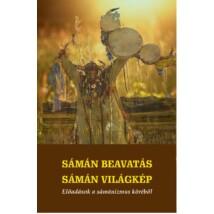 Sámán beavatás – sámán világkép