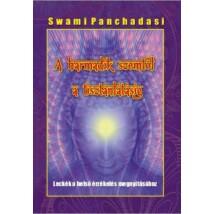 Swami Panchadasi  A harmadik szemtől – a tisztánlátásig – Leckék a belső érzékelés megnyitásához