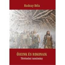Rudnay Béla Őseink és rokonaik Történelmi tanulmány