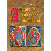 Bárczay Oszkár A heraldika kézikönyve műszótárral