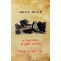 Barna Ferdinánd A mordvaiak pogány istenei és ünnepi szertartásai
