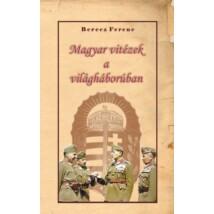 Berecz Ferenc Magyar vitézek a világháborúban