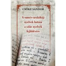 Csőke Sándor A sumér-uralaltáji nyelvek hatása a szláv nyelvek fejlődésére