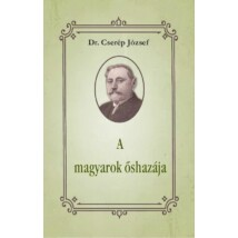 Dr. Cserép József  A magyarok őshazája
