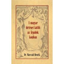 Dr. Marczali Henrik A magyar történet kútfői az Árpádok korában
