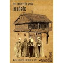 dr Sebestyén Gyula Magyar népköltési gyűjtemény V. kötet - Regősök