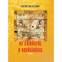 Fehérné Walter Anna Az ékírástól a rovásírásig II. kötet