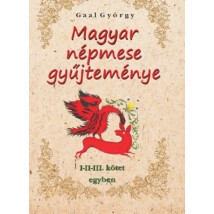 Gaal György  Magyar népmese gyűjteménye I-II-III. kötet egyben