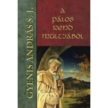 Gyenis András S. J.  A Pálos rend múltjából