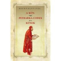 Hunfalvy Pál A  KÚN- vagy PETRARKA-CODEX és a KÚNOK