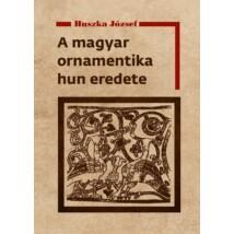 Huszka József  A magyar ornamentika hun eredete