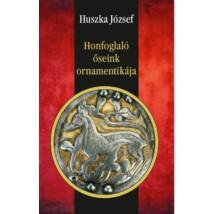 Huszka József Honfoglaló őseink ornamentikája