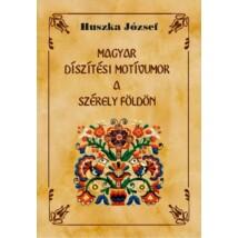 Huszka József Magyar díszítési motívumok a Székely földön