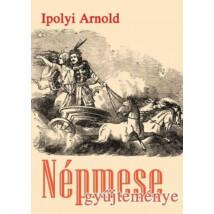 Ipolyi Arnold Népmesegyűjteménye