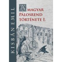 Kisbán Emil A magyar Pálosrend  története I.