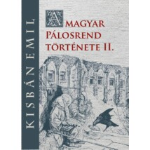 Kisbán Emil A magyar Pálosrend  története II.