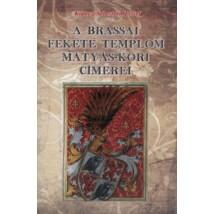 Köpeczi Sebestyén József  A Brassai fekete templom Mátyás-kori címerei