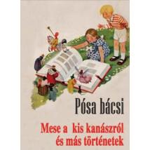 Pósa Lajos Mese a kis kanászról és más történetek