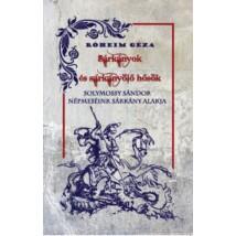 Róheim Géza - Solymossy Sándor Sárkányok és sárkányölő hősök - Népmeséink sárkány alakja