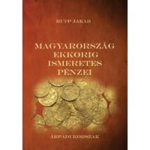 Rupp Jakab Magyarország ekkorig ismeretes pénzei - Árpádi korszak