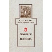 Szabó Károly Béla király  névtelen jegyzőjének könyve  a magyarok tetteiről