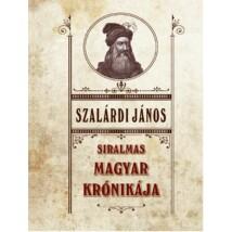 Szalárdi János Siralmas magyar krónikája
