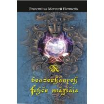 Fraternitas Mercurii Hermetis  A boszorkányok fehér mágiája