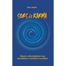 Ivan Jerkov Sors és karma – Hogyan változtathatjuk meg karmánkat és sorsunkat