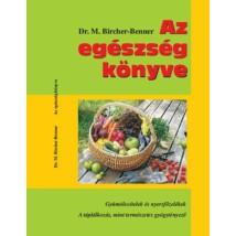 Dr. Maximilian Bircher-Benner Az egészség könyve – Gyümölcsételek és nyersfőzelékek – A táplálkozás mint természetes gyógytényező