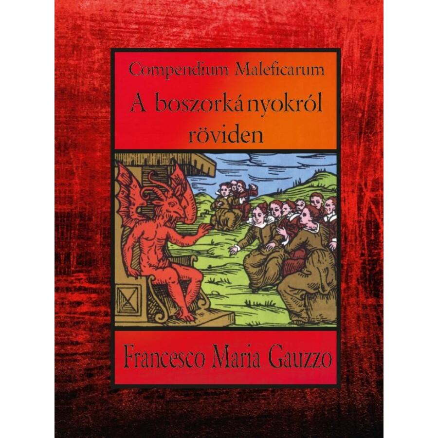 Francesco Maria Gauzzo Compendium Maleficarum A boszorkányokról röviden
