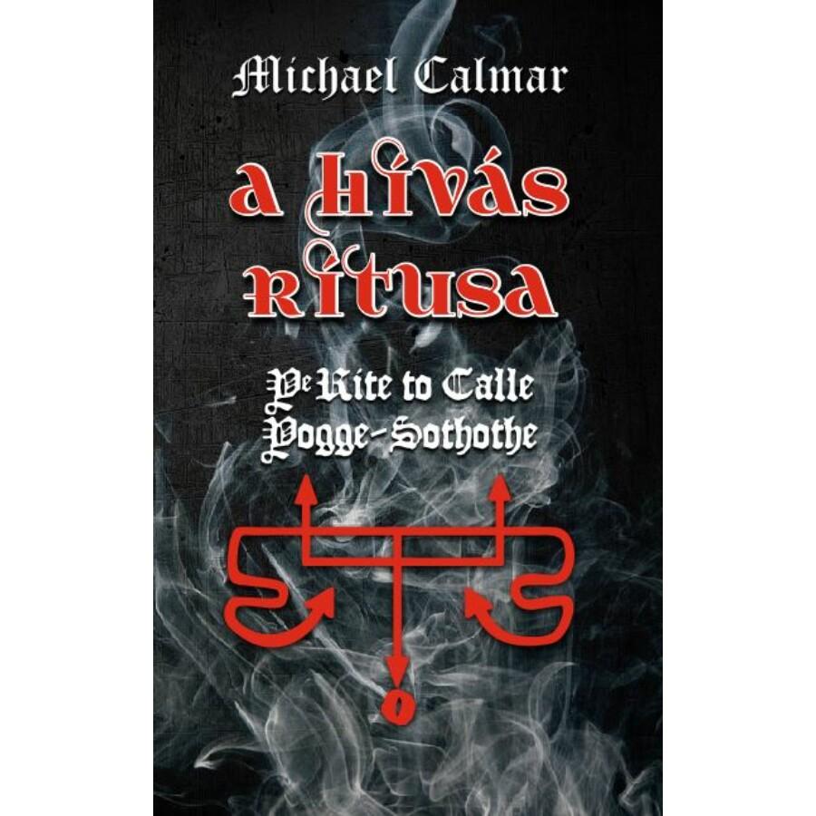 Michael Calmar A hívás rítusa