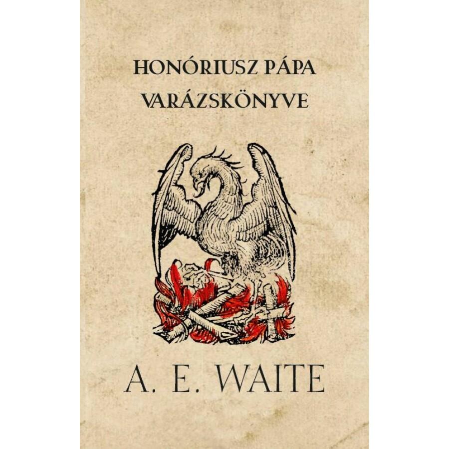 Arthur Edward Waite  Honóriusz pápa varázskönyv