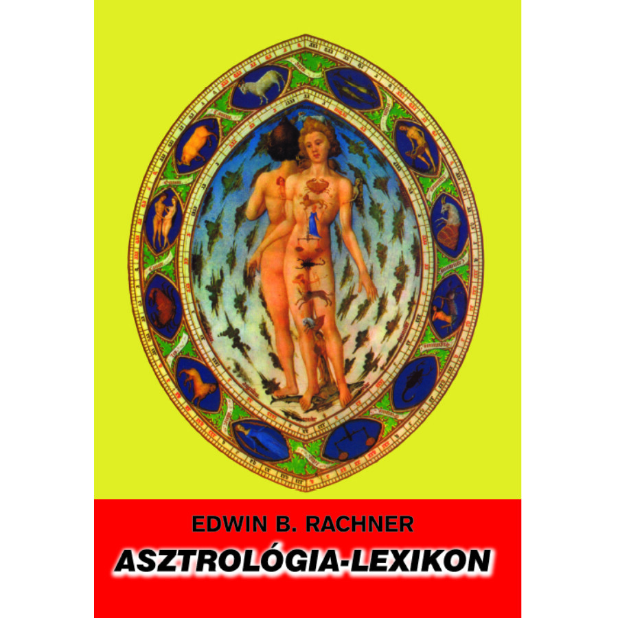 Edwin B. Rachner Asztrológia – lexikon