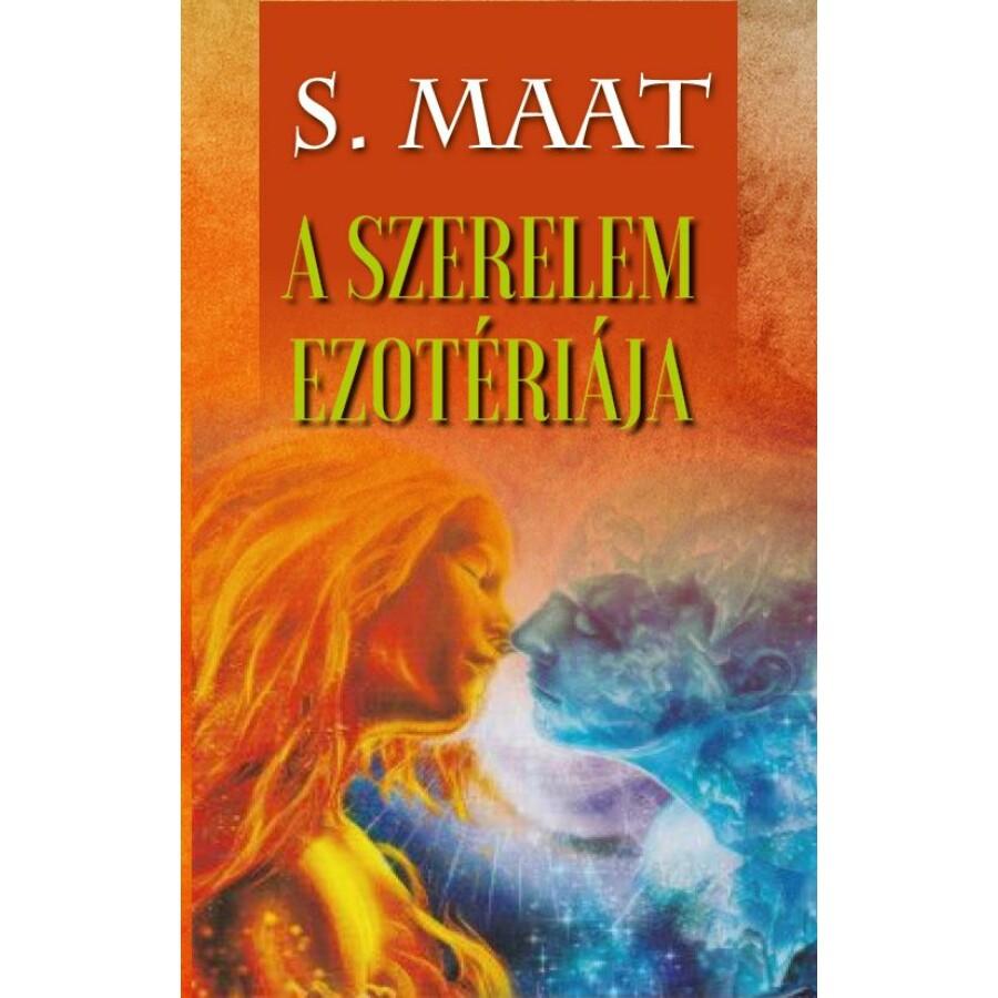 S. Maat A szerelem ezotériája