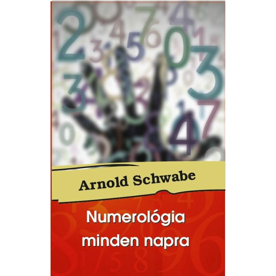 Arnold Schwabe Numerológia minden napra