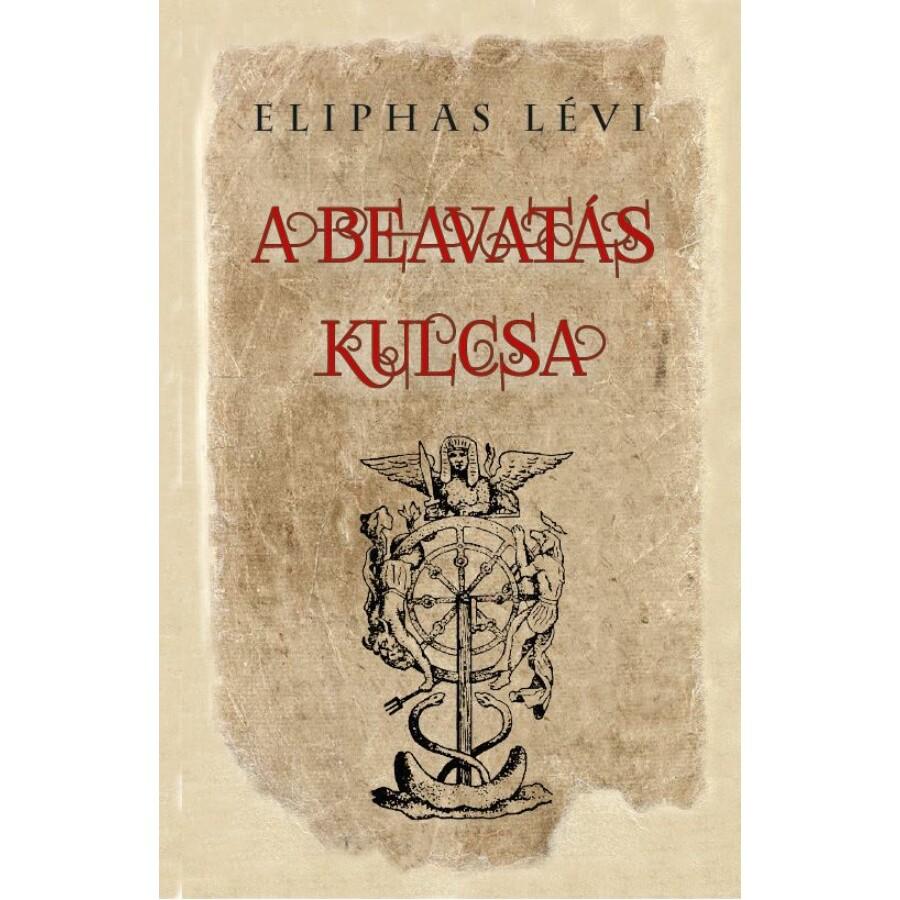 Eliphas Lévi A beavatás kulcsa
