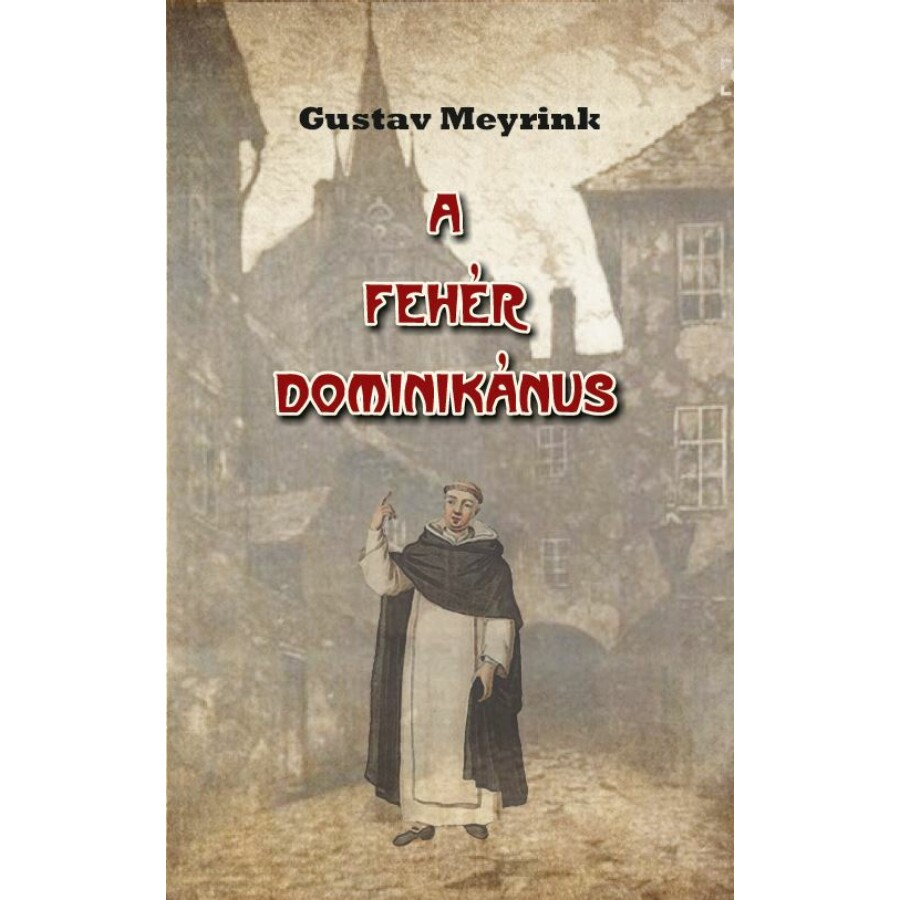 Gustav Meyrink A fehér dominikánus