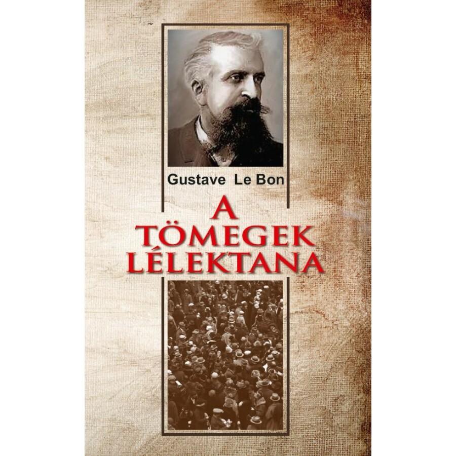 Gustave Le Bon A tömegek lélektana