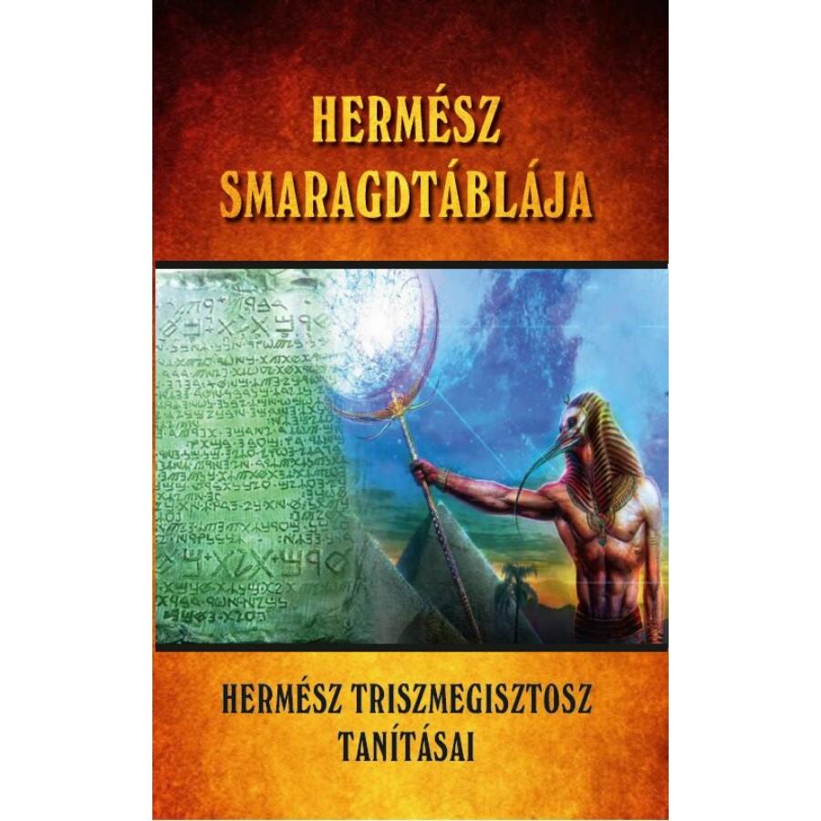 Hermész Smaragdtáblája - Hermész Triszmegisztosz tanításai