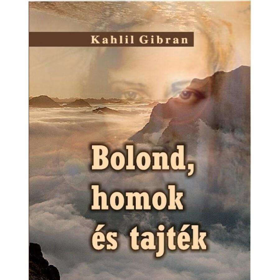 Kahlil Gibran Bolond, homok és tajték
